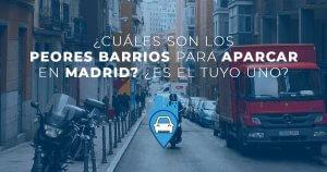 peores barrios para aparcar en madrid